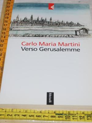 Martini Carlo Maria - Verso Gerusalemme - Serie Bianca Feltrinelli