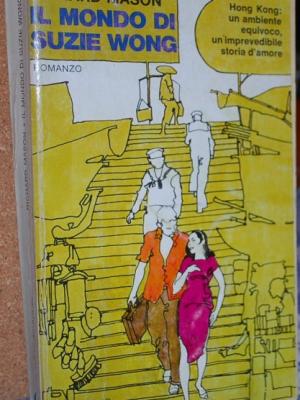 Mason Richard - Il mondo di Suzie Wong - Oscar Mondadori