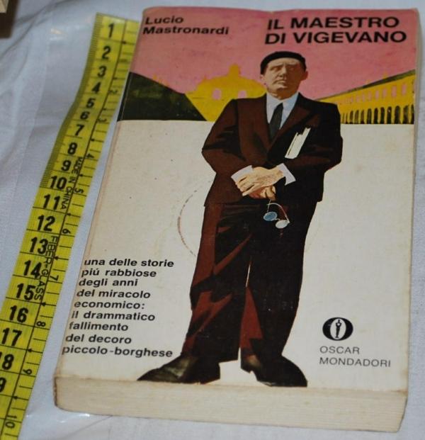 Mastronardi Lucio - Il maestro di Vigevano - Mondadori Oscar