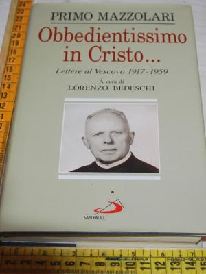 Mazzolari Primo - Obbedientissimo in Cristo - San Paolo