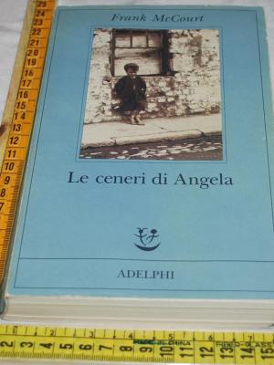 McCourt Frank - Le ceneri di Angela - Adelphi Fabula