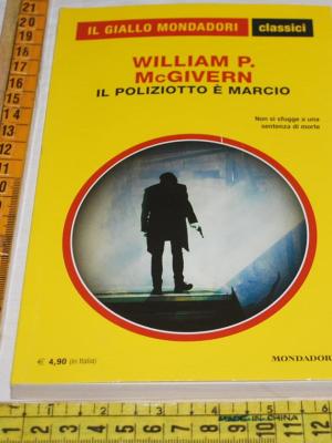 McGivern William - Il poliziotto è marcio - 1342 Classici Giallo