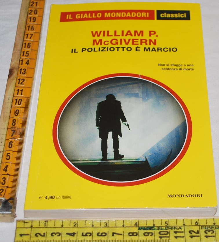 McGivern William - Il poliziotto è marcio - 1342 Classici Giallo