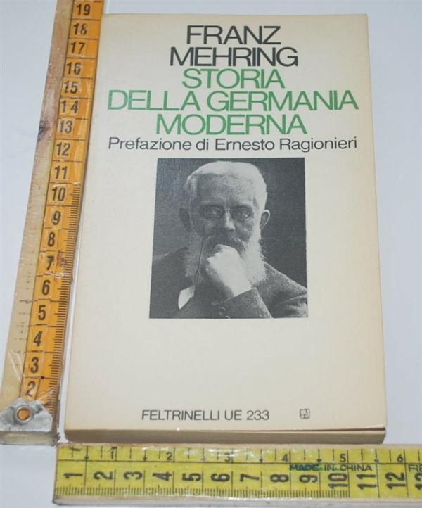 Mehring Franz - Storia della Germania moderna (B) - UE Feltrinelli