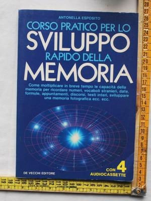 Esposito Antonella - Corso pratico per lo sviluppo rapido della memoria - De Vecchi