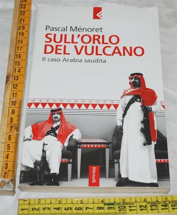 Ménoret Menoret Pascal - Sull'orlo del vulcano - Feltrinelli Serie Bianca
