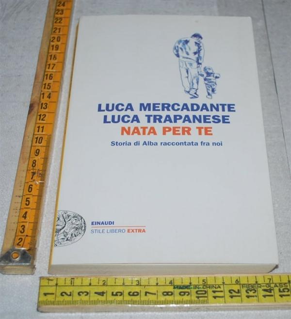 Mercadante Luca Trapanese Luca - Nata per te - Einaudi SL Extra