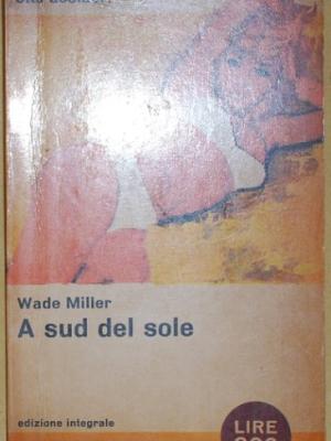 Miller Wade - A sud del sole - Mondadori Pavone 312