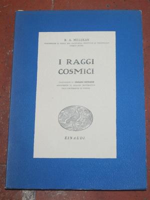 Millikan R. A. - I raggi cosmici - Einaudi