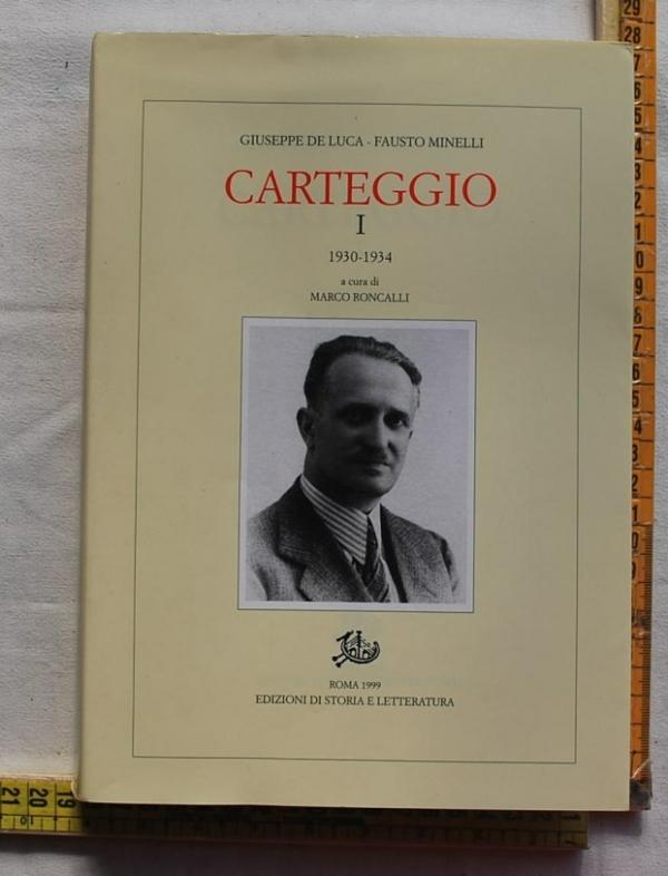 De Luca Giuseppe Minelli Fausto - Carteggio I - Ed storia lett