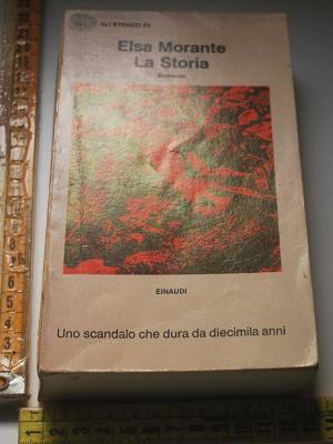 Morante Elsa - La storia - Einaudi Gli Struzzi
