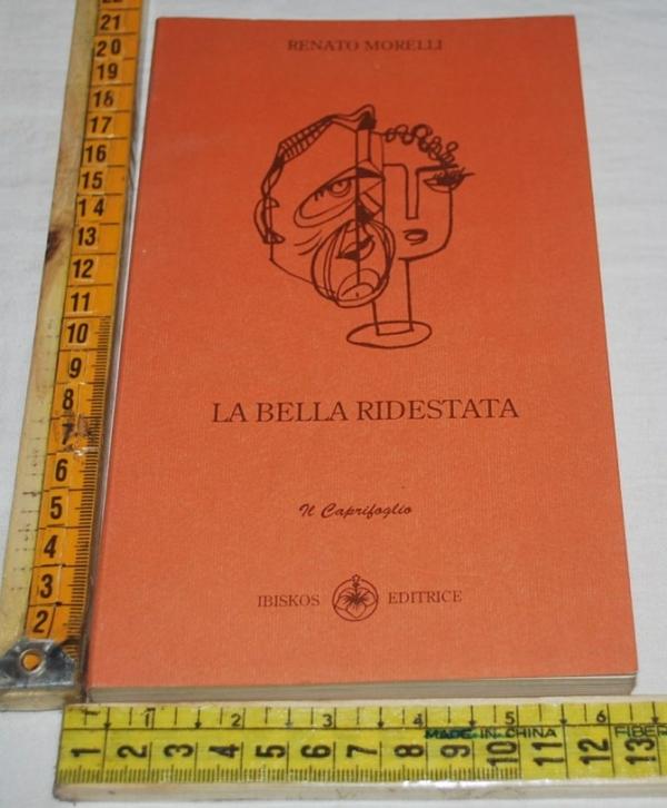 Morelli Renato - La bella ridestata - Ibiskos editrice