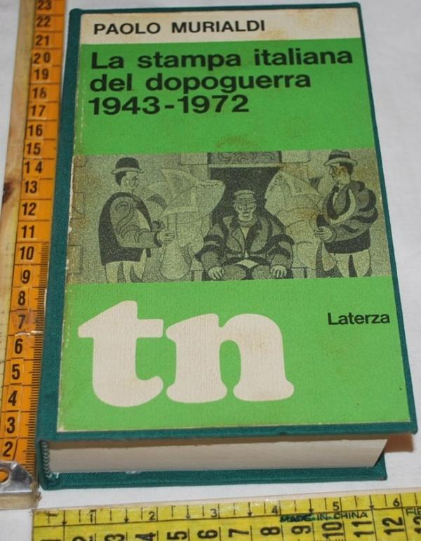 Murialdi Paolo - La stampa italiana del dopoguerra 1943-1972
