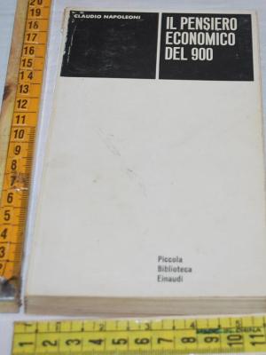 Napoleoni Claudio - Il pensiero economico del '900 - Einaudi PBE