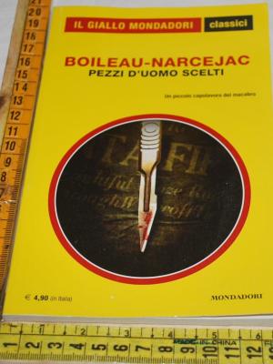 Boileau-Narcejac - Pezzi d'uomo scelti - 1365 Classici Giallo