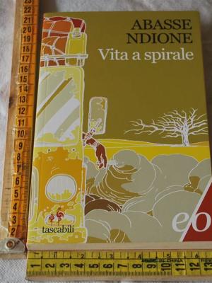 Ndione Abasse - Vita a spirale - E/O tascabili