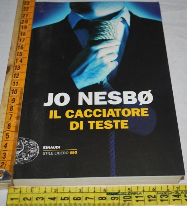 Nesbo Jo - Il cacciatore di teste - Einaudi SL Big