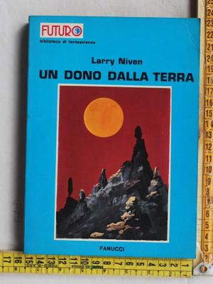 Niven Larry - Un dono dalla terra - Fanucci