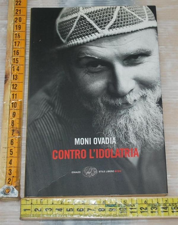 Ovadia Moni - Contro l'idolatria - Einaudi SL Big