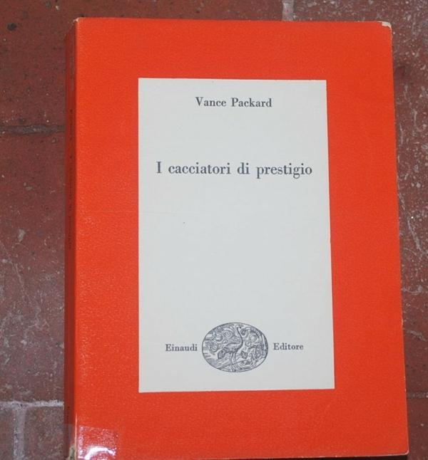 Packard Vance - I cacciatori di prestigio - Einaudi Saggi