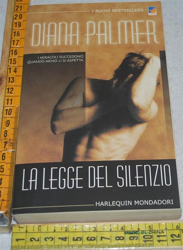 Palmer Diana - La legge del silenzio - Harlequin Mondadori