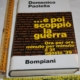 Paolella Domenico - ...e poi scoppiò la guerra - Bompiani