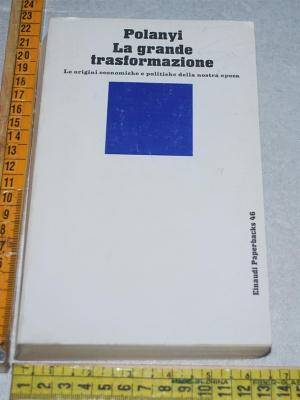 Polanyi Karl - La grande trasformazione - Einaudi Paperbacks