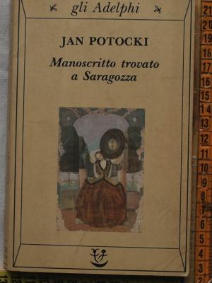 Potocki Jan - Manoscritto trovato a Saragozza - Gli Adelphi