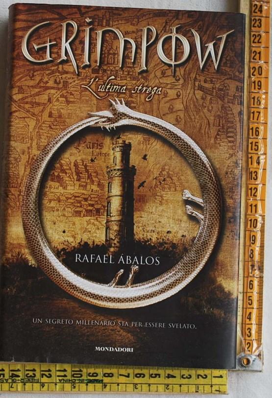 Abalos Rafael - Grimpow L'ultima strega - Mondadori