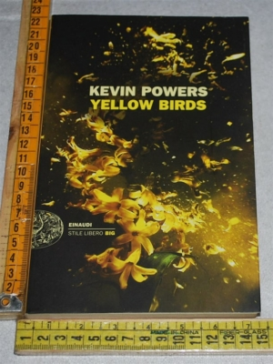 Powers Kevin - Yellow birds - Einaudi SL Big