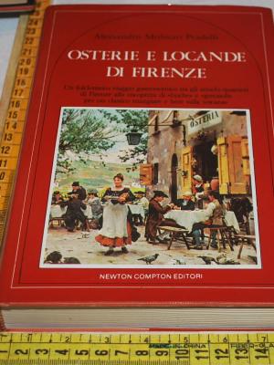 Molinari Pradelli Alessandro - Osterie e locande di Firenze - Newton Compton