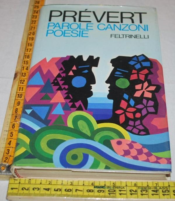 Prévert Prevert Jacques - Parole canzoni poesie - Feltrinelli