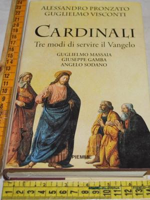 Pronzato Alessandro Visconti Guglialmo - Cardinali - Piemme