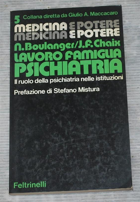Boulanger N. Chaix J. F. - Lavoro famiglia psichiatria - Feltrinelli