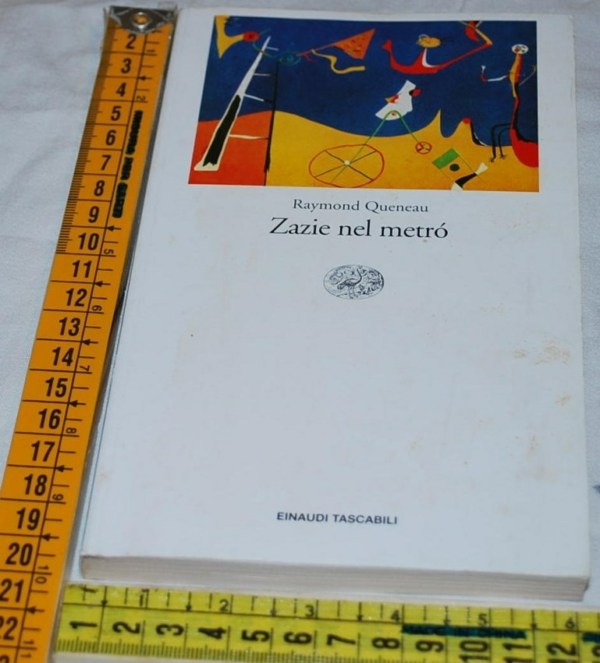 Queneau Raymond - Zazie nel metrò - Einaudi ET