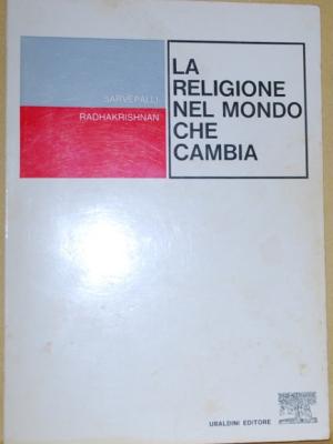 Sarvepalli - La religione nel mondo che cambia - Ubaldini