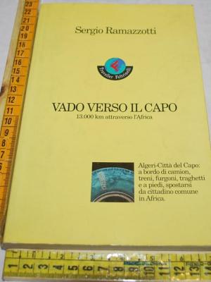 Ramazzotti Sergio - Vado verso il capo - Feltrinelli Traveller