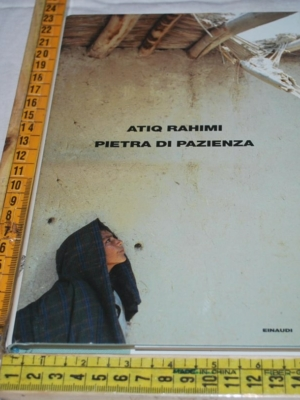 Sahimi Atiq - Pietra di pazienza - Einaudi