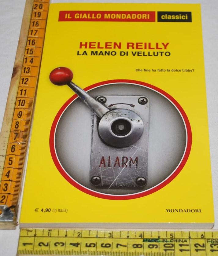 Reilly Helen - La mano di velluto - 1345 Classici Giallo