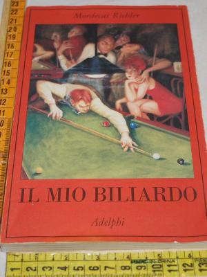 Richler Mordecai - Il mio biliardo - La collana dei casi Adelphi