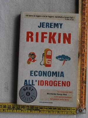 Rifkin Jeremy - Economia all'idrogeno - Oscar BS