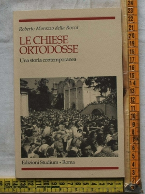 Morozzo della Rocca Roberto - Le chiese ortodosse - Editrice Studium