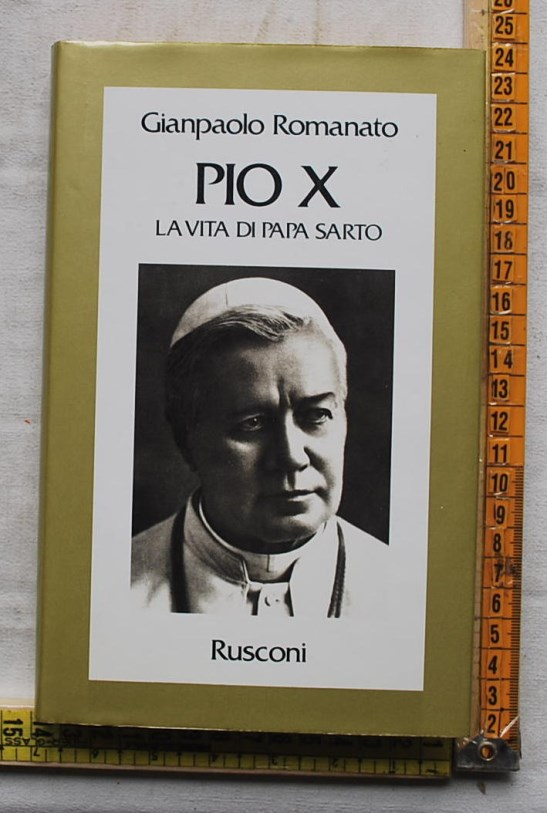 Romanato Giampaolo - Pio X La vita di Papa Sarto - Rusconi
