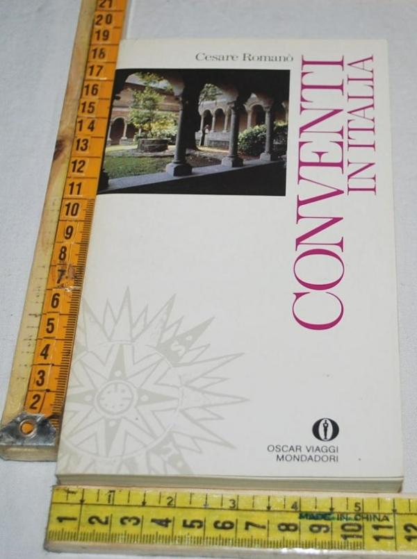 Romanò Cesare - Conventi in Italia - Oscar Viaggi Mondadori