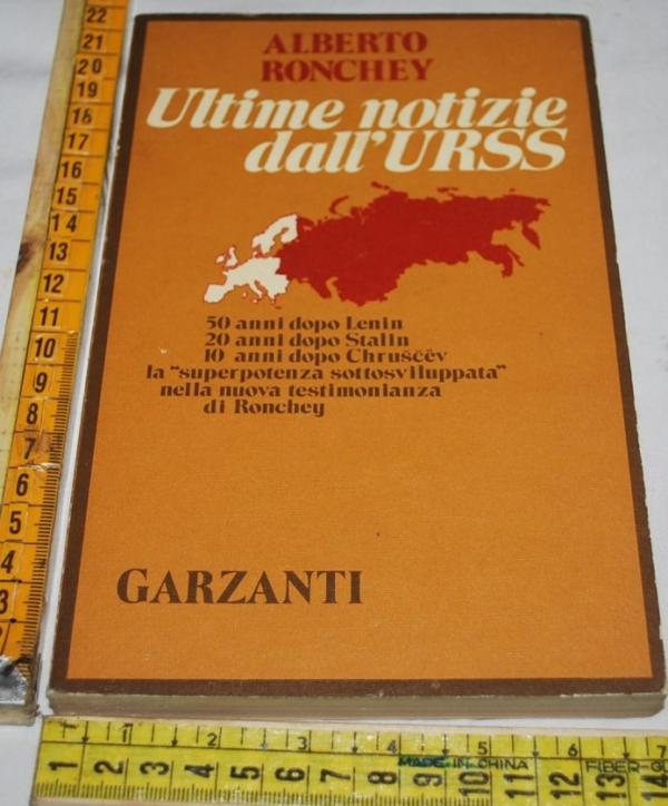 Ronchey Alberto - Ultime notizie dall'URSS - Garzanti