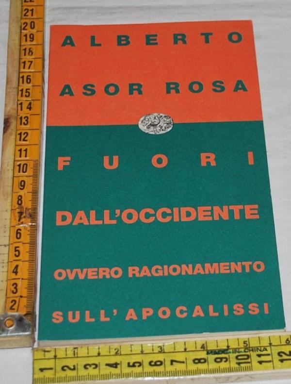 Asor Rosa Alberto - Fuori dall'occidente - Einaudi Contemporanea