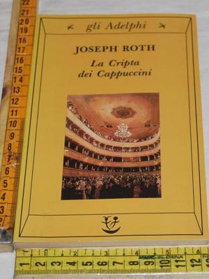 Roth Joseph - La cripta dei cappuccini - Gli Adelphi