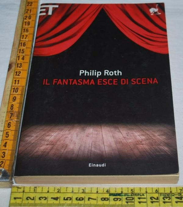 Roth Philip - Il fantasma esce di scena - Einaudi Super ET