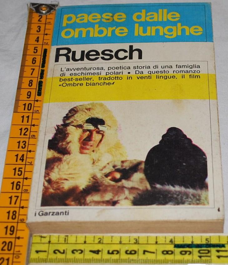 Ruesch - Paese dalle ombre lunghe - Garzanti