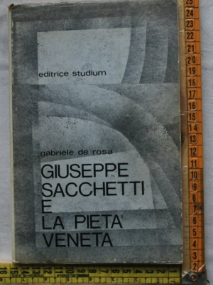 De Rosa Gabriele - Giuseppe Sacchetti e la pietà veneta - Studium